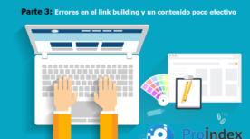 Errores en el link building y un contenido poco efectivo seo blog proindex studio