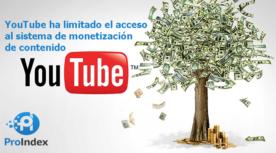 YouTube ha limitado el acceso al sistema de monetización de contenido seo blog proindex