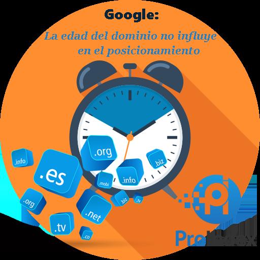 Google La edad del dominio no influye en el posicionamiento seo blog proindex