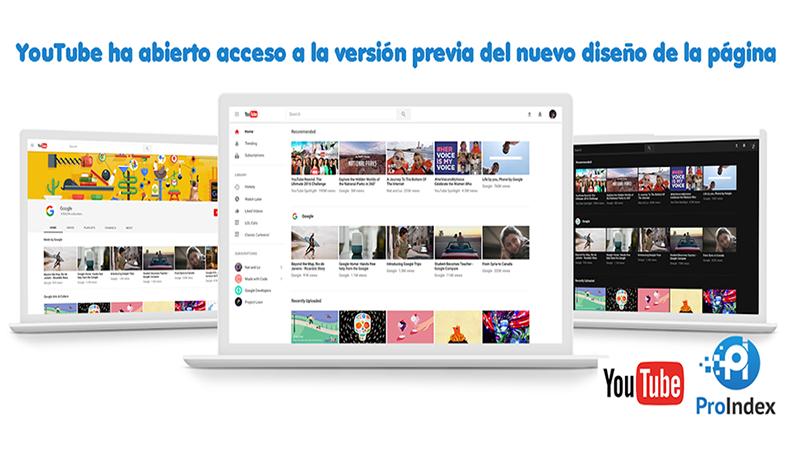 YouTube ha abierto acceso a la versión previa del nuevo diseño de la página seo blog de proindex